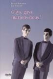Kevin Bourassa et Joe Varnell - Gays, gays, marions-nous !.