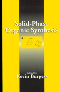 SOLID-PHASE ORGANIC SYNTHESIS - Kevin Burgess |