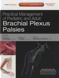 Kevin C Chung - Practical Management of Pediatric and Adult Brachial Plexus Palsies. 1 DVD