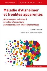 Kevin Charras - Maladie d'Alzheimer et troubles apparentés - Accompagner autrement avec les interventions psychosociales et environnementales.