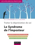 Kevin Chassangre et Stacey Callahan - Le Syndrome de l'Imposteur - Traiter la dépréciation de soi.