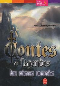 Kevin Crossley-Holland - Contes et légendes du vieux monde.