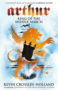 Kevin Crossley-Holland - The King of the Middle March.
