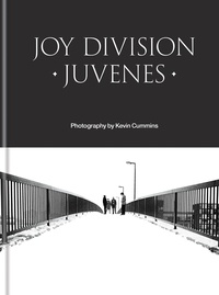 Kevin Cummins - Joy Division Juvenes.