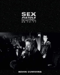 Kevin Cummins - Sex Pistols - The End is Near 25.12.77.