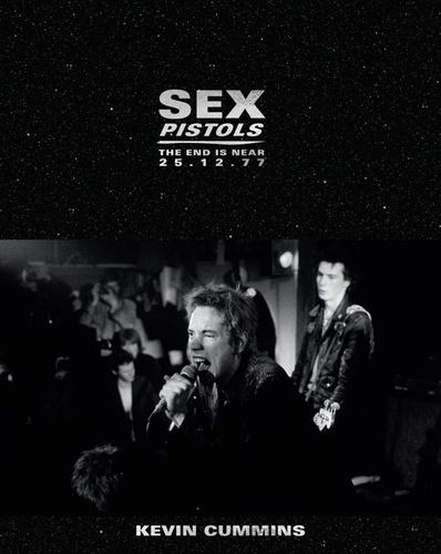 Kevin Cummins - Sex Pistols - The End is Near 25.12.77.