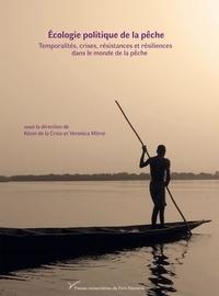 Kévin de La Croix et Veronica Mitroi - Ecologie politique de la pêche - Temporalités, crises, résistances et résiliences dans le monde de la pêche.
