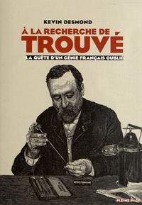 Kevin Desmond - A la recherche de Trouvé - La quête d'un génie français oublié.