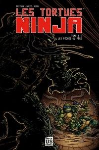 Kevin Eastman et Tom Waltz - Les Tortues Ninja Tome 4 : Les péchés du père.