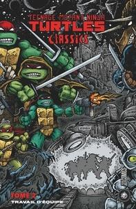 Kevin Eastman et Peter Laird - Teenage Mutant Ninja Turtles Classics Tome 2 : Travail d'équipe.