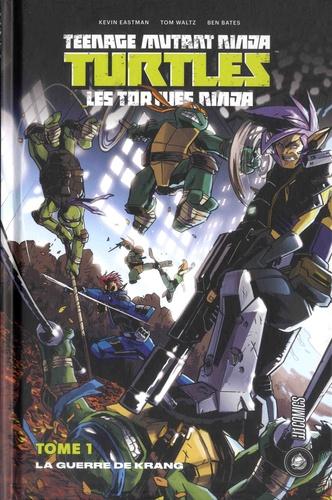 Kevin Eastman et Tom Waltz - Teenage Mutant Ninja Turtles - Les tortues ninja Tome 1 : La guerre de Krang.
