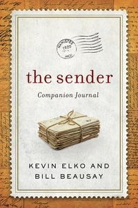Kevin Elko et Bill Beausay - The Sender Companion Journal - Be a Blessing and Other Lessons from The Sender.