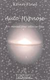 Kévin Finel - Auto-hypnose - Un manuel pour votre cerveau.