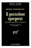 Kevin Fitzgerald - E Pericoloso Sporgersi.