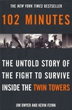 Kevin Flynn et Jim Dwyer - 102 Minutes - The Untold Story of the Fight to Survive Inside the Twin Towers.