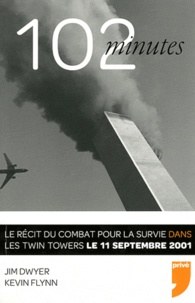 Kevin Flynn et Jim Dwyer - 102 minutes - Le récit du combat pour la survie dans les Twin Towers le 11 septembre 2001.