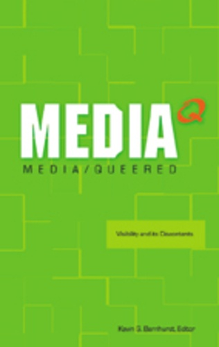 Kevin g. Barnhurst - Media Queered - Visibility and its Discontents.