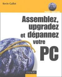 Kevin Gallot - Assemblez, upgradez et dépannez votre PC.