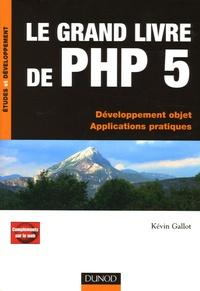 Le grand livre de PHP 5- Développemnt objet ; Applications pratiques - Kevin Gallot   Showmesound.org