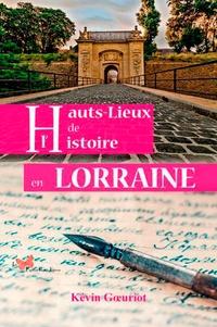Kévin Goeuriot - Hauts-lieux de l'histoire en Lorraine.