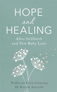 Kevin Gournay - Hope and Healing After Stillbirth And New Baby Loss.