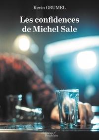 kevin Grumel - Les confidences de Michel Sale.