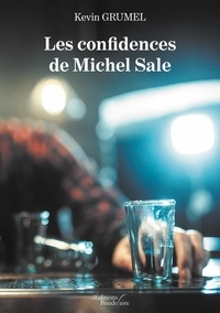 kevin Grumel - Les confidences de Michel Sale.