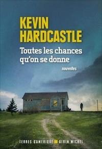 Kevin Hardcastle - Toutes les chances qu'on se donne.
