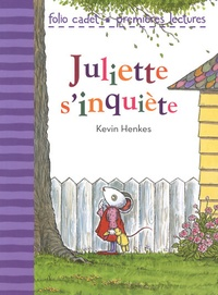 Kevin Henkes - Juliette s'inquiète.
