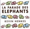 Kevin Henkes - La parade des éléphants.