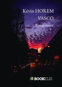 Kévin HOREM - Vasco - Renaissance.