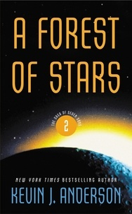 Kevin J. ANDERSON - A Forest of Stars - The Saga of the Seven Suns Book 2.
