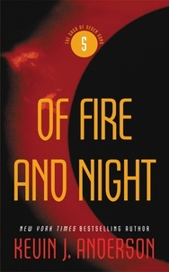 Kevin J. ANDERSON - Of Fire and Night - The Saga of Seven Suns, Book 5.