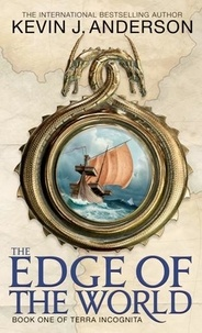 Kevin J. ANDERSON - The Edge Of The World - Book 1 of Terra Incognita.