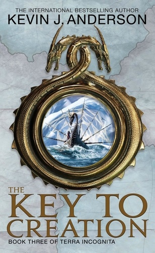 The Key To Creation. Book 3 of Terra Incognita