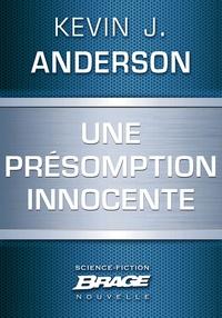 Kevin J. ANDERSON et Thomas Bauduret - Une présomption innocente.
