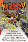 Kevin J. Taylor - KA-BOOM ! - A Dictionary of Comic Book Words, Symbols & Onomatopoeia.