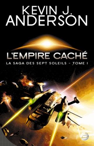 La Saga des Sept Soleils Tome 1 L'Empire caché