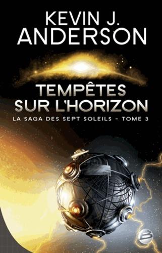 La Saga des Sept Soleils Tome 3 Tempêtes sur l'Horizon