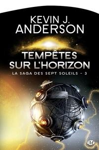 Kevin James Anderson - La Saga des Sept Soleils Tome 3 : Tempêtes sur l'horizon.