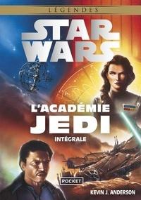 Kevin James Anderson - Star Wars Légendes  : L'académie Jedi Intégrale - La Quête des Jedi ; Sombre Disciple ; Les Champions de la Force.