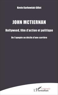 John McTiernan : Hollywood, film daction et politique - De lapogée au déclin dune carrière.pdf