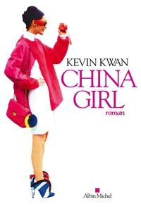 Kevin Kwan - China Girl.