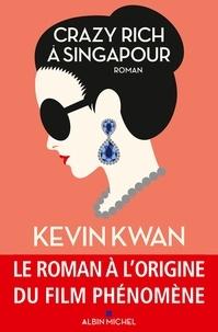 Kevin Kwan - Crazy rich à Singapour.