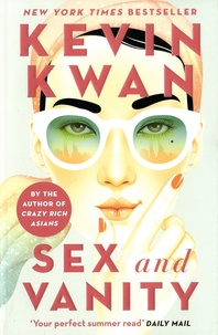 Kevin Kwan - Sex and Vanity.