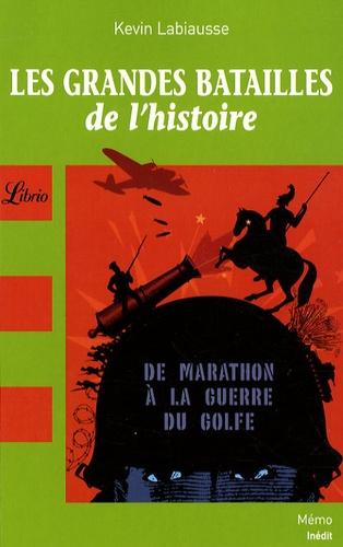 Kevin Labiausse - Les grandes batailles de l'histoire.