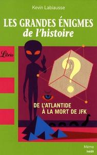 Kevin Labiausse - Les grandes énigmes de l'histoire.