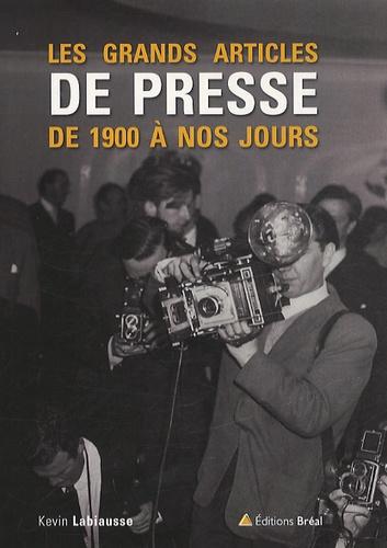 Kevin Labiausse - Les grands articles de presse de 1900 à nos jours.