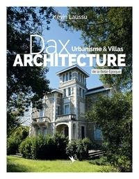 Kevin Laussu - Dax architecture - - Urbanisme & Villas de la Belle Epoque.