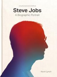 Kevin Lynch - Steve Jobs - A Biographic Portrait.